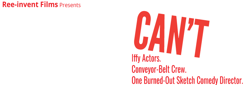 The Show Can T Go On Iffy Actors Conveyor Belt Crew One Burned Out Sketch Comedy Director